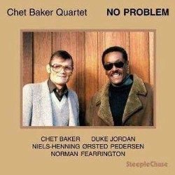 Baker Chet – No problem
